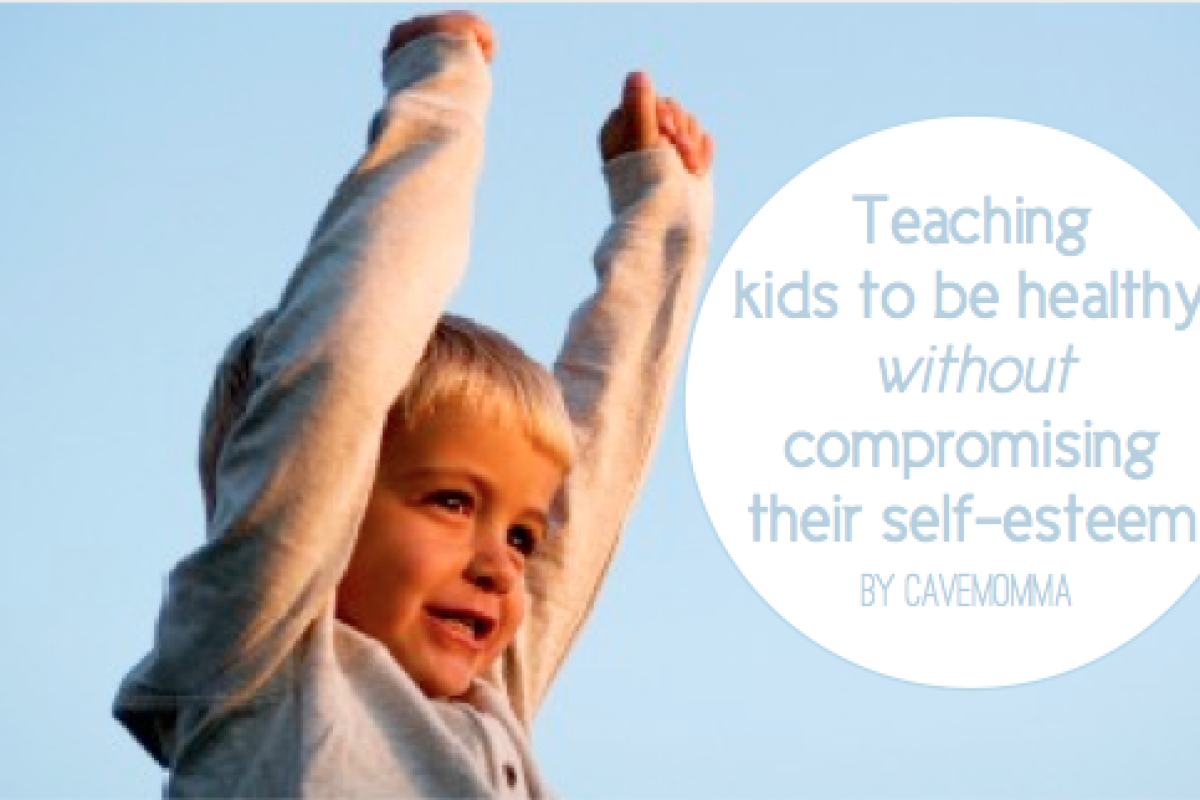 Teaching Kids to be Healthy without Compromising their Self-Esteem.