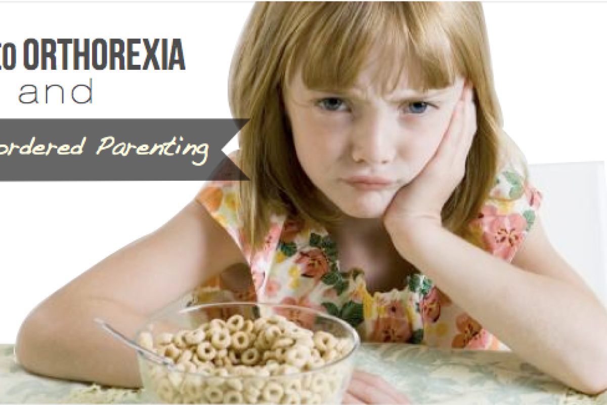 Orthorexia and Disordered Parenting