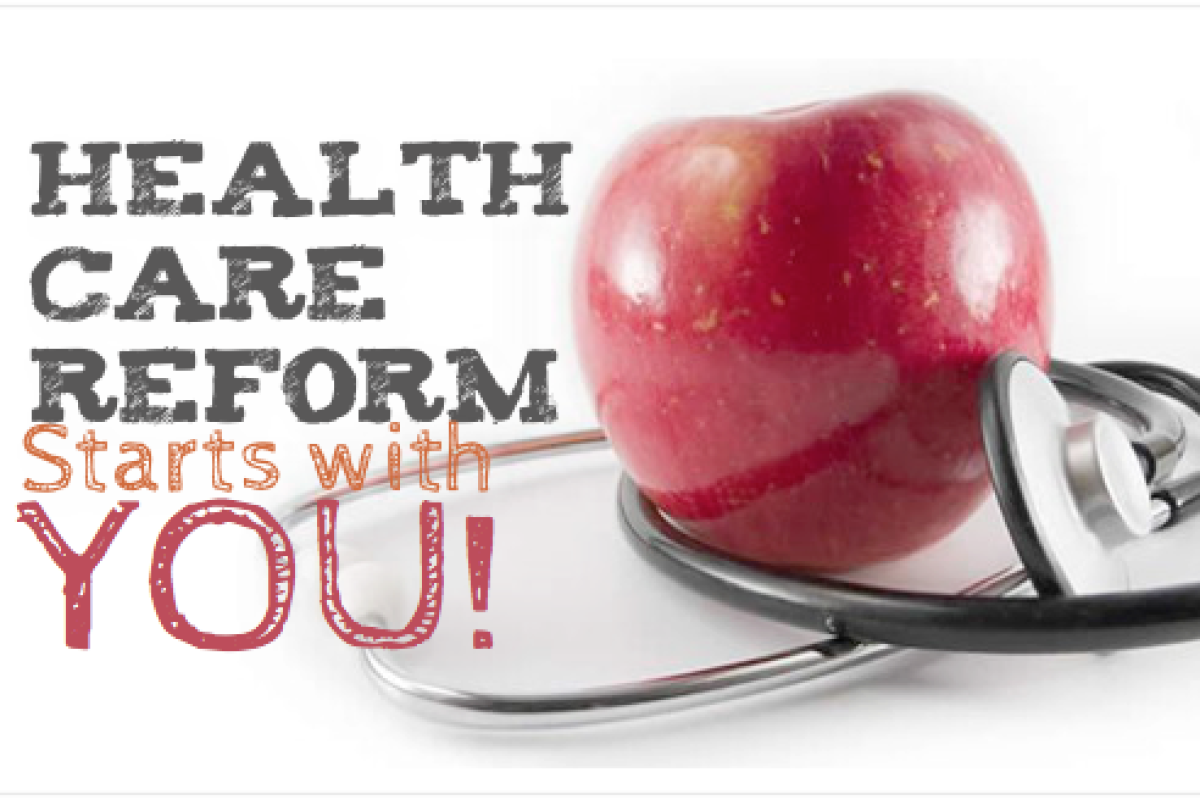 Health Care Reform Starts With You