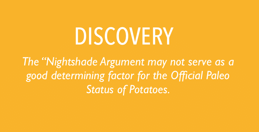 "The ""Nightshade Argument may not serve as a good determining factor for the Official Paleo Status of Potatoes."