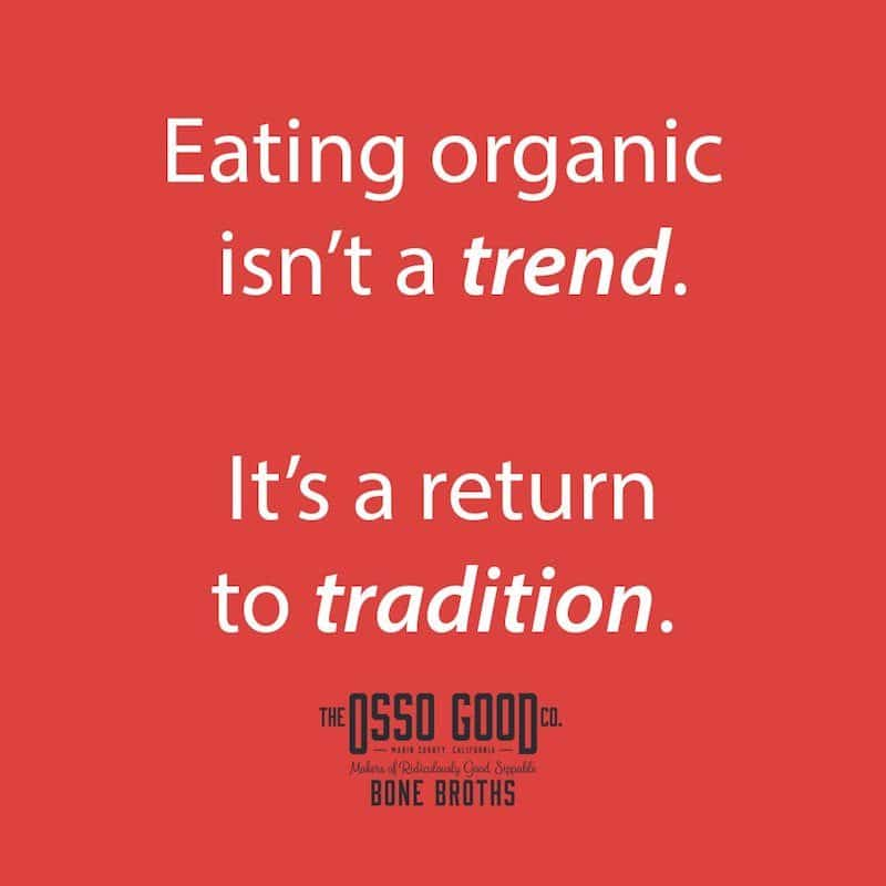 Eating Organic isn't a trend its a return to tradition