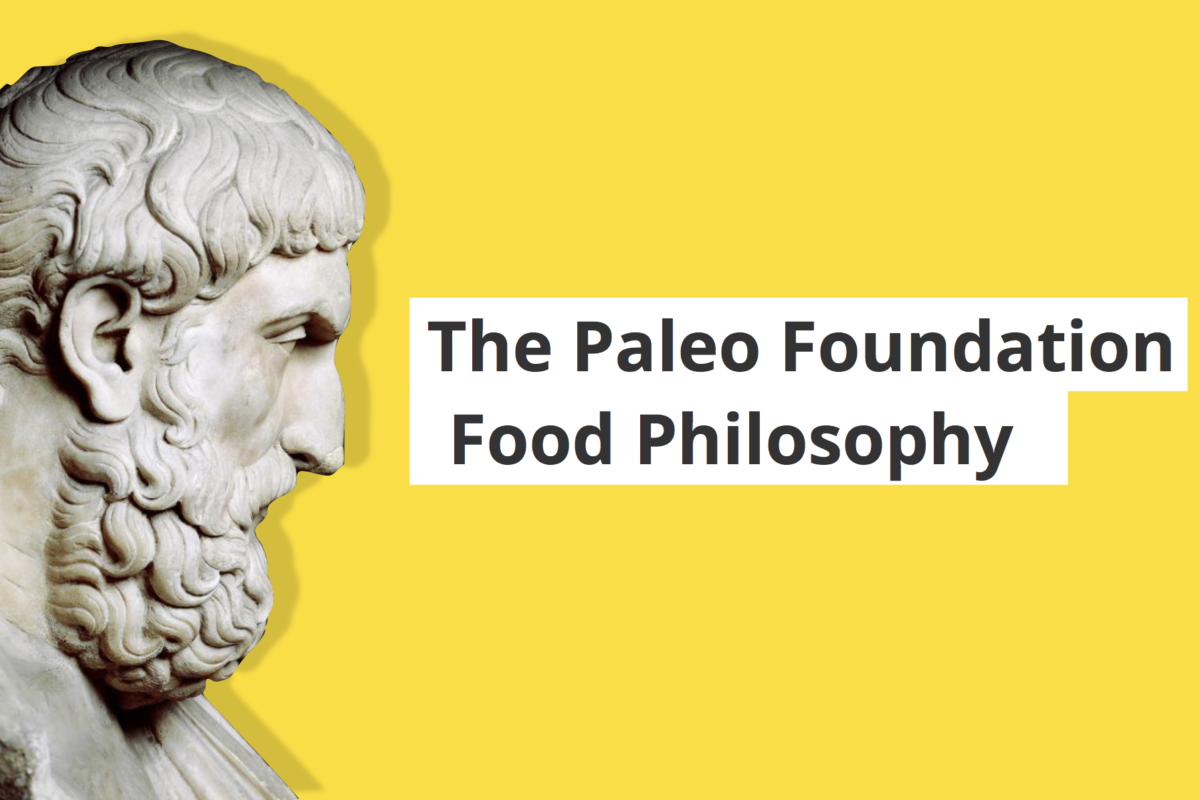 Paleo Foundation Food Philosophy