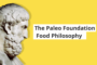 Paleo Foundation Food Philosophy