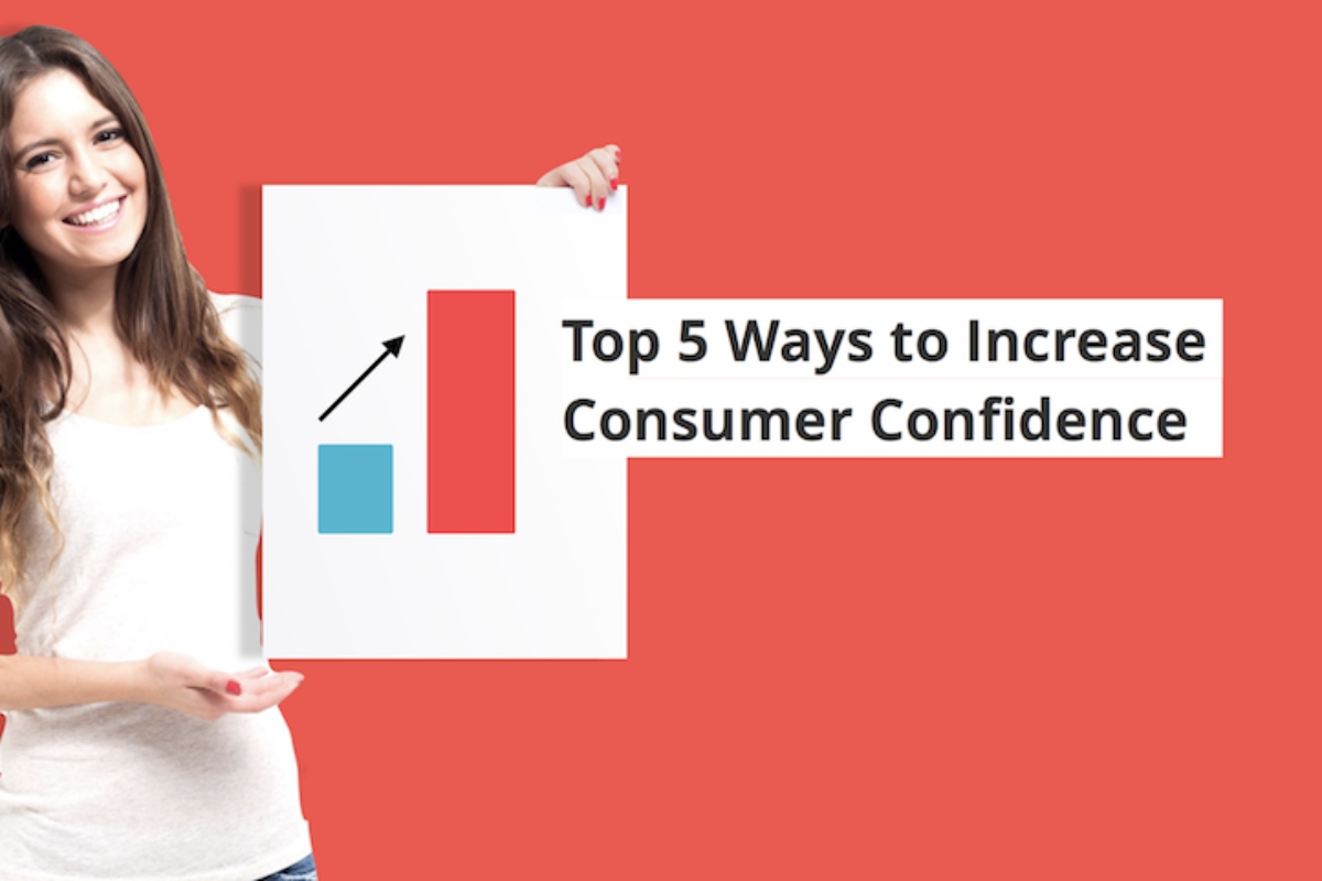 Top 5 Ways to Increase Consumer Confidence