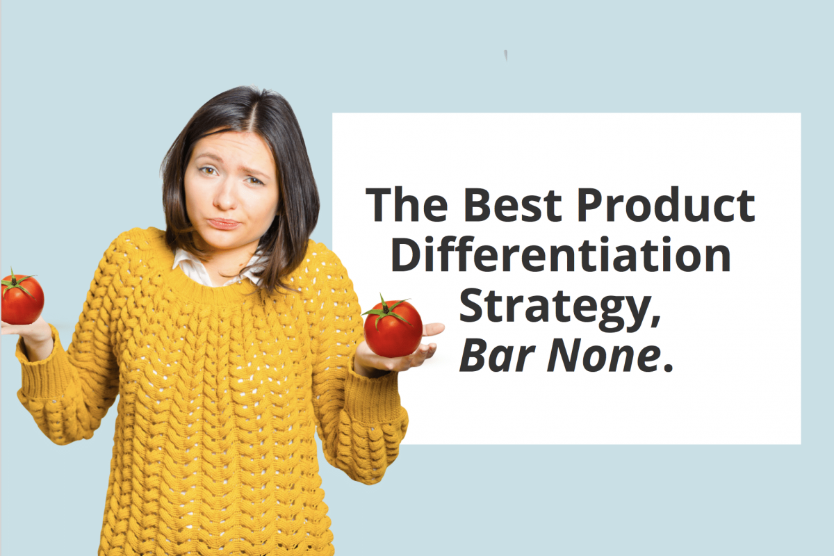 The Best Product Differentiation Strategy bar none