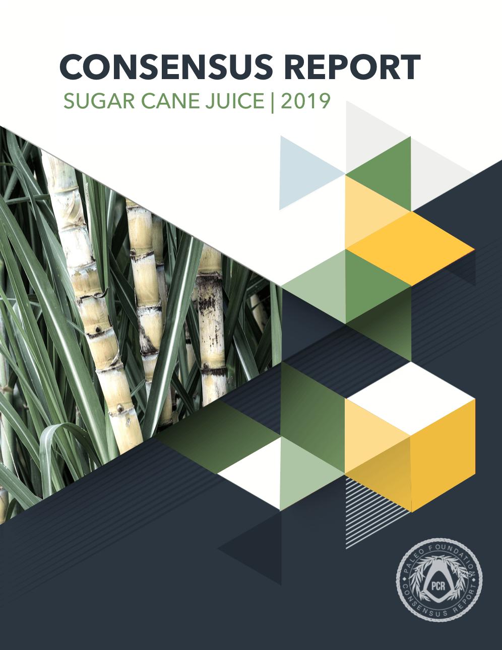 Sugar Cane Juice Paleo Consensus Report
