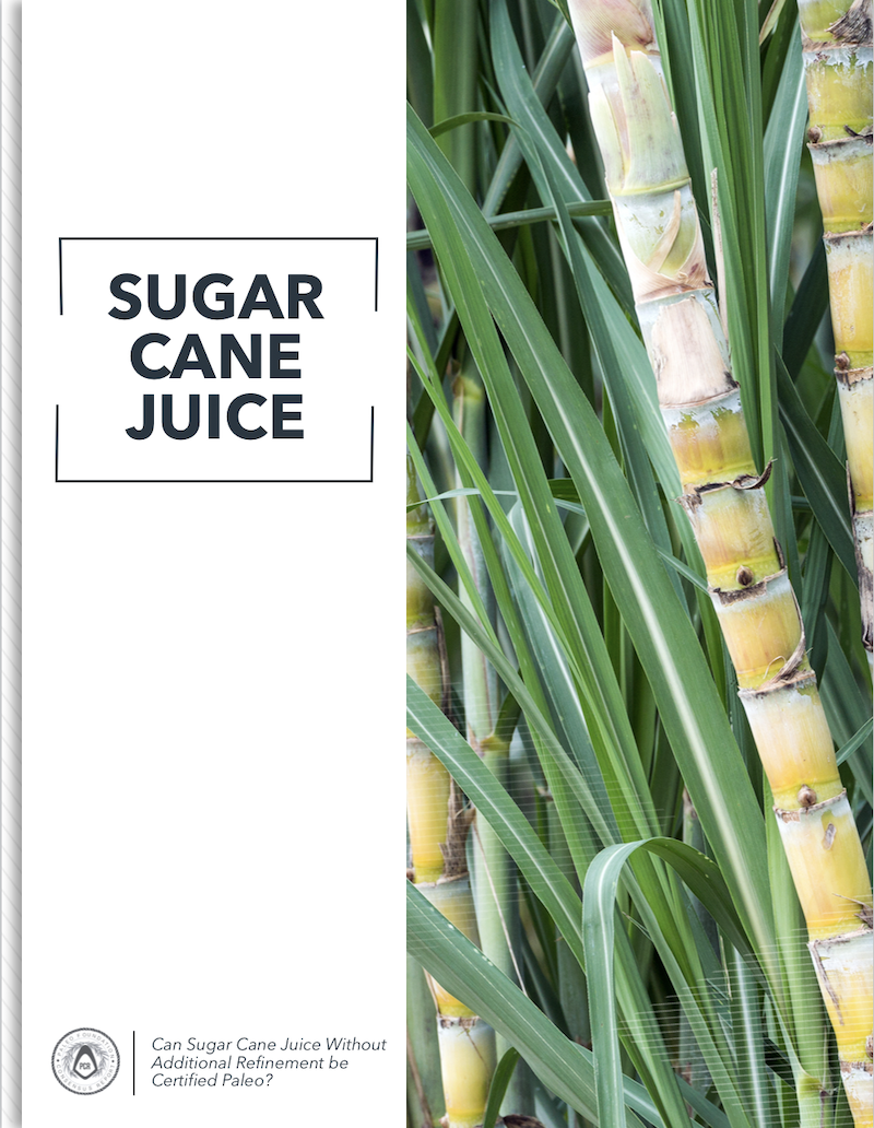 Can Sugar Cane Juice Without Additional Refinement be Certified Paleo?