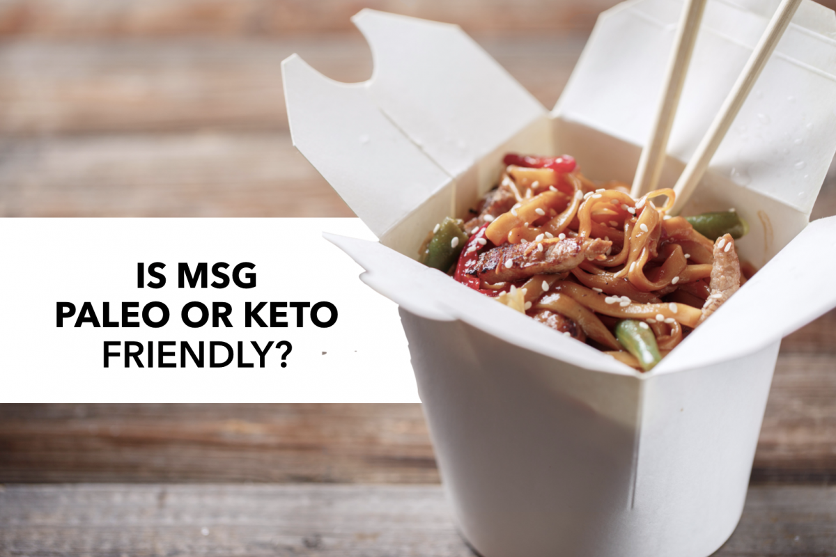 Is MSG (Monosodium Glutamate) Paleo or Keto Friendly?
