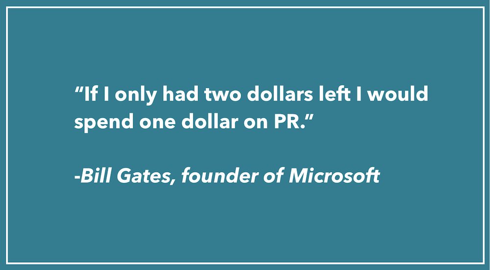 If I only had two dollars left I would spend one dollar on PR Bill Gates Quote