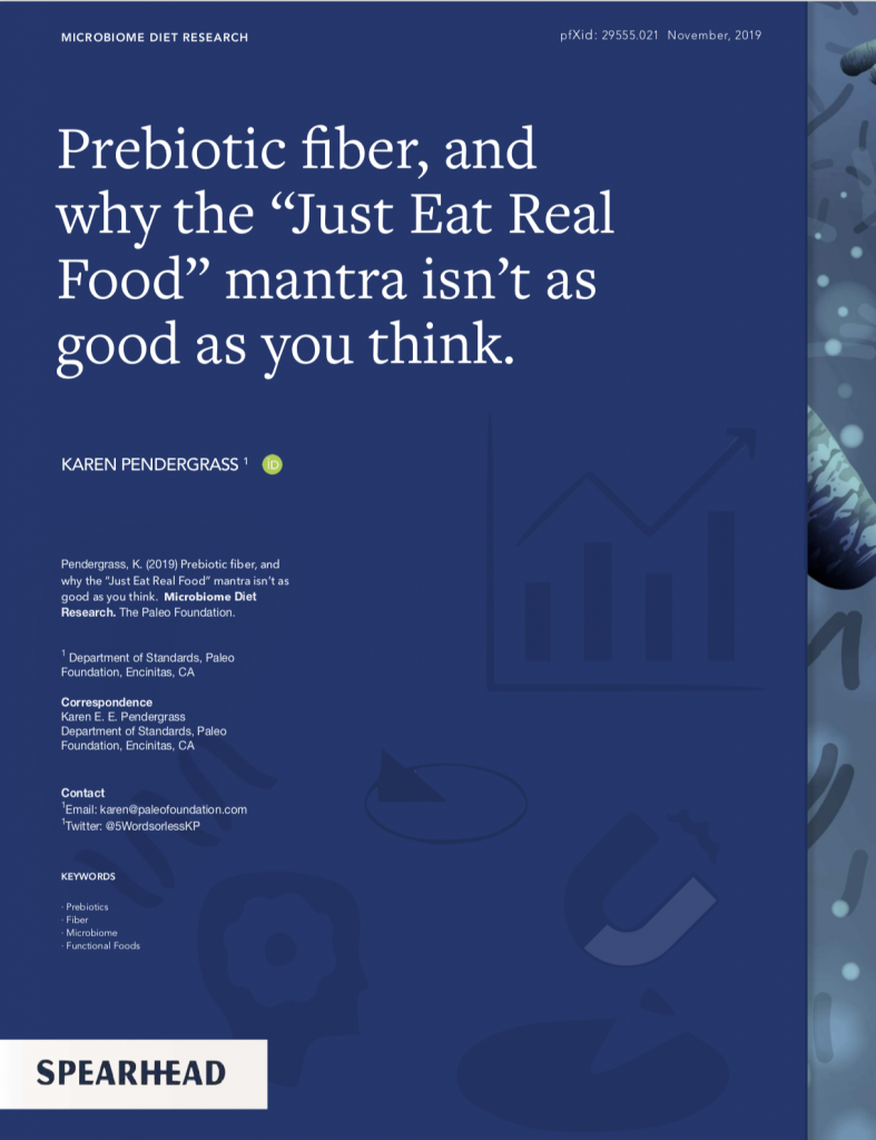 """Prebiotic fiber, and why the """"Just Eat Real Food"""" mantra isn't as good as you think."""